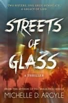 Streets of Glass ebook by Michelle D. Argyle