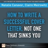 How to Write a Successful Cover Letter, Not One That Sinks You ebook by Natalie Canavor,Claire Meirowitz