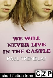 We Will Never Live in the Castle ebook by Paul Tremblay