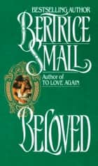 Beloved - A Novel ebook by Bertrice Small
