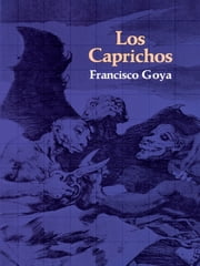 Los Caprichos ebook by Francisco Goya