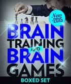 Brain Training And Brain Games for Memory Improvement - Concentration and Memory Improvement Strategies with Mind Mapping ebook by Speedy Publishing