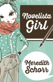 NOVELISTA GIRL ebook by Meredith Schorr