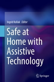 Safe at Home with Assistive Technology ebook by Ingrid Kollak