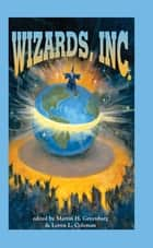 Wizards, Inc. ebook by Martin H. Greenberg, M. Coleman
