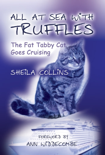 All at Sea with Truffles - The Fat Tabby Cat Goes Cruising ebook by Sheila Collins