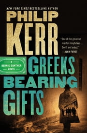 Greeks Bearing Gifts ekitaplar by Philip Kerr
