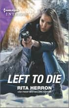 Left to Die ebook by Rita Herron