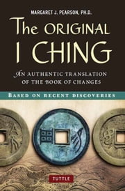 The Original I Ching - An Authentic Translation of the Book of Changes ebook by Margaret J. Pearson