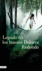 Legado en los huesos ebook by Dolores Redondo
