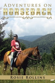 Adventures on Horseback ebook by Kobo.Web.Store.Products.Fields.ContributorFieldViewModel