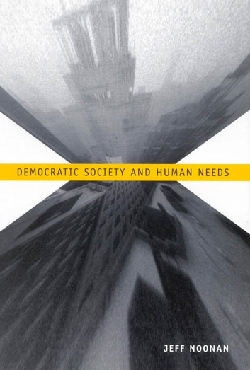 Democratic Society and Human Needs ebook by Jeff Noonan