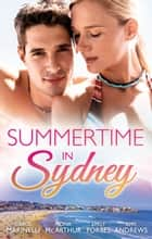 Summertime In Sydney - 4 Book Box Set ebook by Carol Marinelli, Emily Forbes, Amy Andrews,...