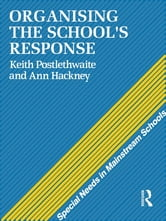 Organising a School's Response ebook by Ann Hackney,Dr Keith Postlethwaite,Keith Postlethwaite