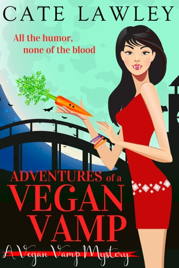 Adventures of a Vegan Vamp ebook by Cate Lawley