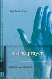 Testing Prayer ebook by Candy Gunther Brown