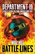 Battle Lines (Department 19, Book 3) ebook by Will Hill