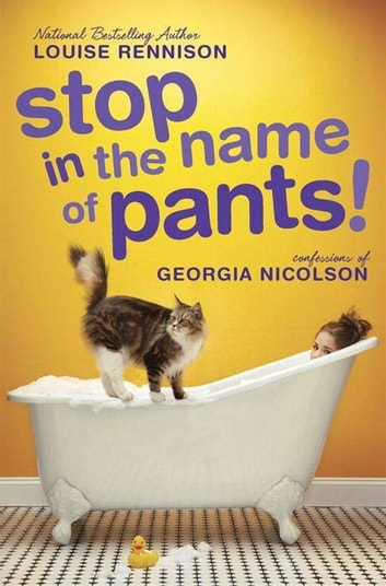 Stop in the Name of Pants! ebook by Louise Rennison