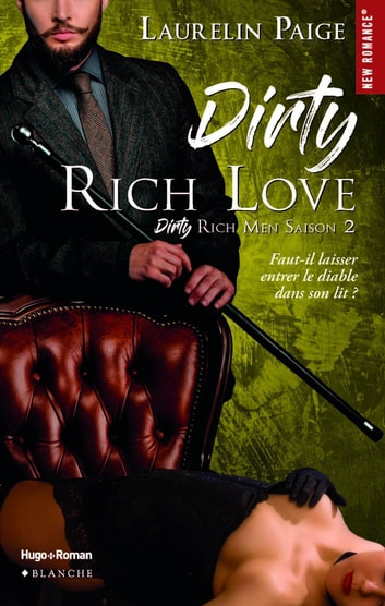 Dirty Rich love - Saison 2 ebook by Laurelin Paige