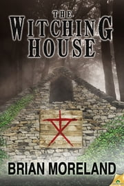 The Witching House ebook by Brian Moreland