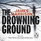 The Drowning Ground audiobook by James Marrison