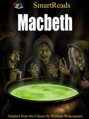 SmartReads Macbeth - Adapted from the Classic by William Shakespeare ebook by Giglets