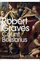 Count Belisarius ebook by Robert Graves, John Julius Norwich