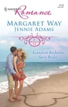 Australian Bachelors, Sassy Brides - The Wealthy Australian's Proposal\Inherited by the Billionaire ebook by Margaret Way, Jennie Adams