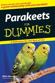 Parakeets For Dummies ebook by Nikki Moustaki