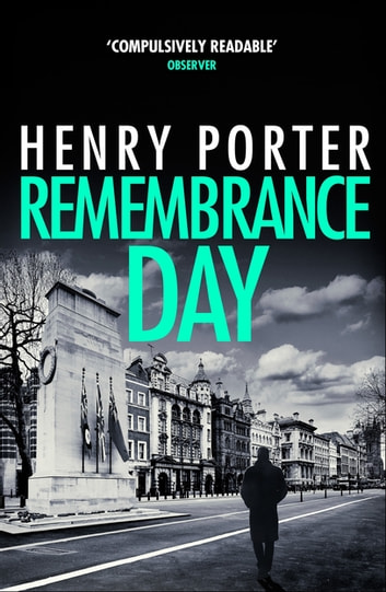 Remembrance Day - A race-against-time thriller to save a city from destruction ebook by Henry Porter