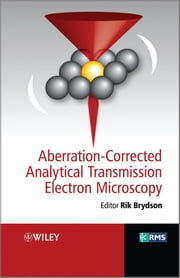 Aberration-Corrected Analytical Transmission Electron Microscopy ebook by Rik Brydson