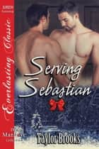 Serving Sebastian ebook by Taylor Brooks