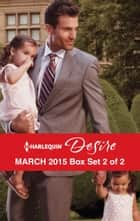 Harlequin Desire March 2015 - Box Set 2 of 2 - An Anthology 電子書籍 by Cat Schield, Maureen Child, Sara Orwig
