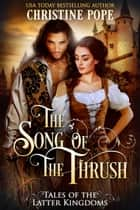 The Song of the Thrush ebook by Christine Pope