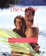 The Cruise, A Couple's First Time to Wife Swap - The cruise was supposed to be a regular vacation until they met the couple on their balcony and they shared more than ju ebook by M.J. Smith