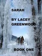 Sarah Book One ebook by Lacey Greenwood