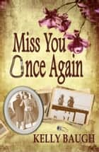 Miss You Once Again ebook by Kelly Baugh