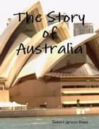 The Story of Australia ebook by robert black