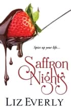 Saffron Nights ebook by Liz Everly