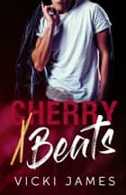 Cherry Beats ebook by Vicki James