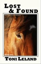 Lost & Found - a Kovak & Quaid Horse Mystery, #5 ebook by Toni Leland