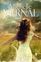 The Traveller's Daughter ebook by Michelle Vernal