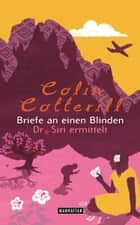 Briefe an einen Blinden - Dr. Siri ermittelt 4 - Kriminalroman ebook by Colin Cotterill, Thomas Mohr