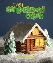 Easy Gingerbread Cabin ebook by Lisa Anderson