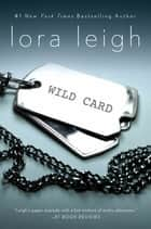 Wild Card - An Elite Ops Navy SEAL Novel ebook by Lora Leigh