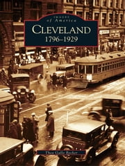 Cleveland - 1796-1929 ebook by Thea Gallo Becker
