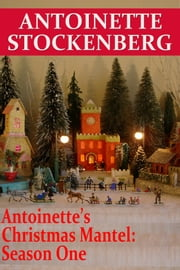 Antoinette's Christmas Mantel: Season One - A Parade in the Village ebook by Kobo.Web.Store.Products.Fields.ContributorFieldViewModel