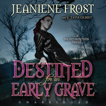 Destined for an Early Grave - A Night Huntress Novel audiobook by Jeaniene Frost