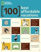 The 100 Best Affordable Vacations ebook by Jane Wooldridge,Larry Bleiberg