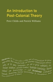 Introduction To Post-Colonial Theory ebook by Peter Childs,Patrick Williams